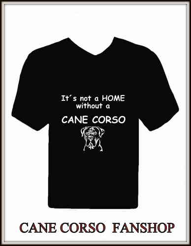 "T-Shirt mit Druck "" It´s not a Home without a Cane Corso"" und Kopf"