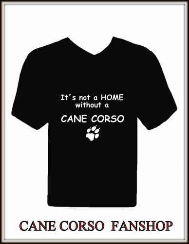 "T-Shirt mit Druck "" It´s not a Home without a Cane Corso"" und Pfote"